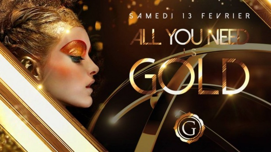 ✦ ALL YOU NEED IS GOLD ✦ SAMEDI 13 FEVRIER