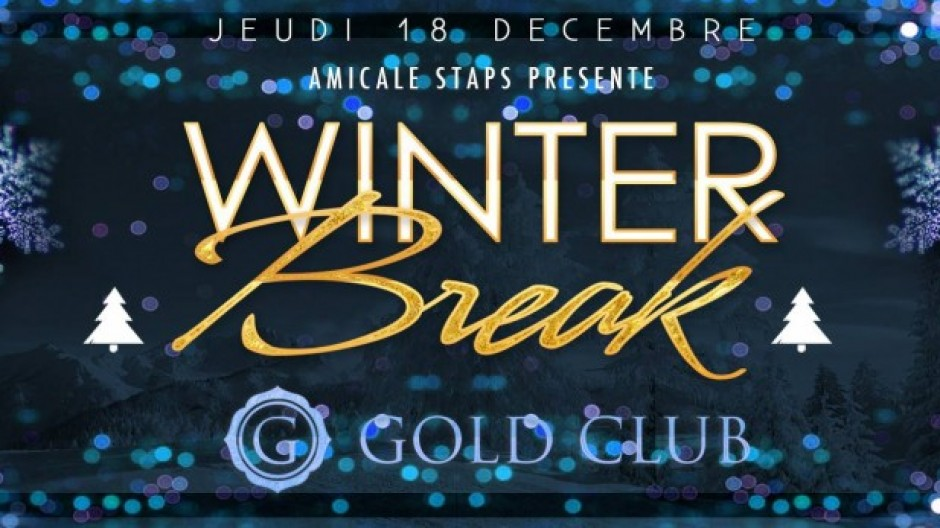 GOLD CLUB | WINTER BREAK x Amicale STAPS | THU. 18th DEC.